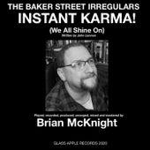 Instant Karma! (We All Shine On) di The Baker Street Irregulars