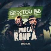 Pouca Roupa (Ao Vivo) von Ícaro e Gilmar