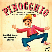 Pinocchio and Other Favorite Stories de Rocking Horse Orchestra and Chorus