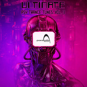 Ultimate Psy Trance Tunes, Vol. 3 by Various Artists