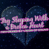 Try Sleeping With a Broken Heart by Union Of Sound