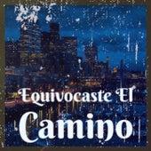 Equivocaste El Camino by Lucho Gatica, Beny More, Mickey Gilley, Ferlin Husky, Los Compadres, Trio Matamoros, Xavier Cugat, Los Panchos