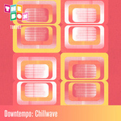 Downtempo: Chillwave by Various Artists