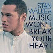 Music Won't Break Your Heart de Stan Walker