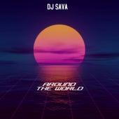 Around The World de DJ Sava