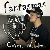 Fantasmas (Cover) by W. Lim