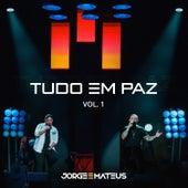 Tudo Em Paz, Vol. 1 by Jorge & Mateus