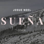Sueña (Cover) by Josue Noel