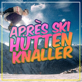 Après Ski Hütten Knaller 2021 von Various Artists