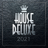 House Deluxe - 2021 di Various Artists