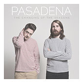 The Changing Of The Seasons EP by Pasadena