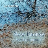New Energy: Vocal Resonance by La Galeria