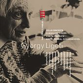 Ligeti : Project Vol.3 - Cello Concerto, Clocks & Clouds, Violin Concerto & Síppal, Dobbal, Nádihegedüvel de Ligeti Project