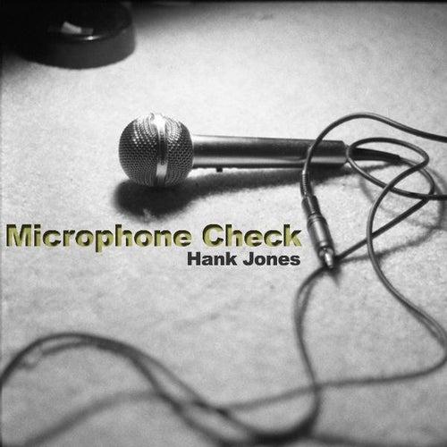 MIC Check by Hank Jones
