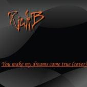 You Make My Dreams Come True by Rick B.
