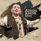 Adiós Amor Mío de El Indio Lucio Rojas