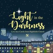 Light in the Darkness (Live Jazz Carols from Highfields Church) de Highfields Church