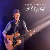 Ik heb je lief van Freek Van Daal