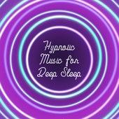 Hypnotic Music for Deep Sleep by Deep Sleep Music Academy