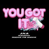 You Got It von Jna