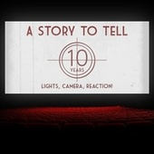 Lights, Camera, Reaction de A Story to Tell