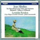 Jean Sibelius : Six Humoresques for Violin and Orchestra, Rakastava, Pelléas Et Mélisande von Leonidas Kavakos and Tapiola Sinfonietta