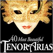 40 Most Beautiful Tenor Arias von Various Artists