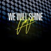 We Will Shine von Civet Cat