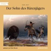 Der Sohn des Bärenjägers (Ungekürzt) von Karl May