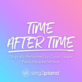 Time After Time (Originally Performed by Cyndi Lauper) (Piano Karaoke Version) von Sing2Piano (1)