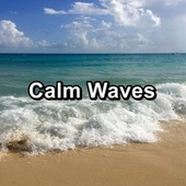 Calm Waves von Alpha Waves