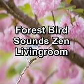 Forest Bird Sounds Zen Livingroom by S.P.A