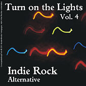 Turn On the Lights Indie Rock Alternative: Volume 4 by Various Artists