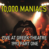Live at Greek Theatre - 1993 Part One (Live) by 10,000 Maniacs