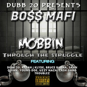 MOBBIN: Through The $truggle by BO$$ MAFi