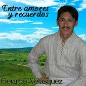Entre Amores y Recuerdos de Gerardo Velasquez