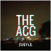 Subtle by Acg