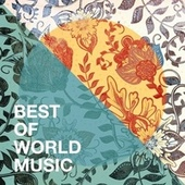 Best of World Music de The Young World Singers, Relax Around the World Studio, World Music For The New Age