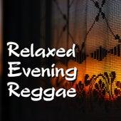 Relaxed Evening Reggae de Various Artists