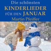 Die Schönsten Kinderlieder Für Den Januar von Martin Pfeiffer