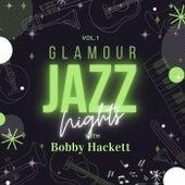 Glamour Jazz Nights with Bobby Hackett, Vol. 1 von Bobby Hackett