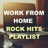 Work From Home Rock Hits Playlist von Various Artists