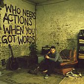 Who Needs Actions When You Got Words de Plan B