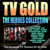 TV Gold - The Heroes Collection de TV Themes