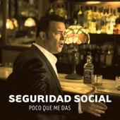 Poco que me das by Seguridad Social