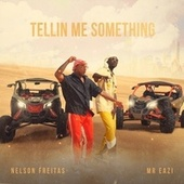 Tellin Me Something by Nelson Freitas