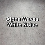 Alpha Waves White Noise by White Noise Pink Noise