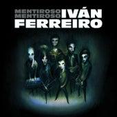 Mentiroso mentiroso de Ivan Ferreiro