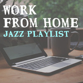 Work From Home Jazz Playlist de Various Artists