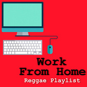 Work From Home Reggae Playlist de Various Artists